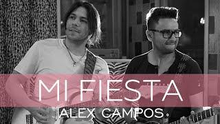 Alex Campos - Mi Fiesta - Derroche de amor (HD)