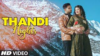Thandi Nights Latest Video Song Kunwar Anshith, Anushree Kamath Feat. Ishan Gupta, Palak Sharma