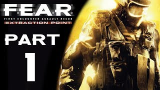 "F.E.A.R. Extraction Point - Let's Play - Part 1 - ""Contamination"" 