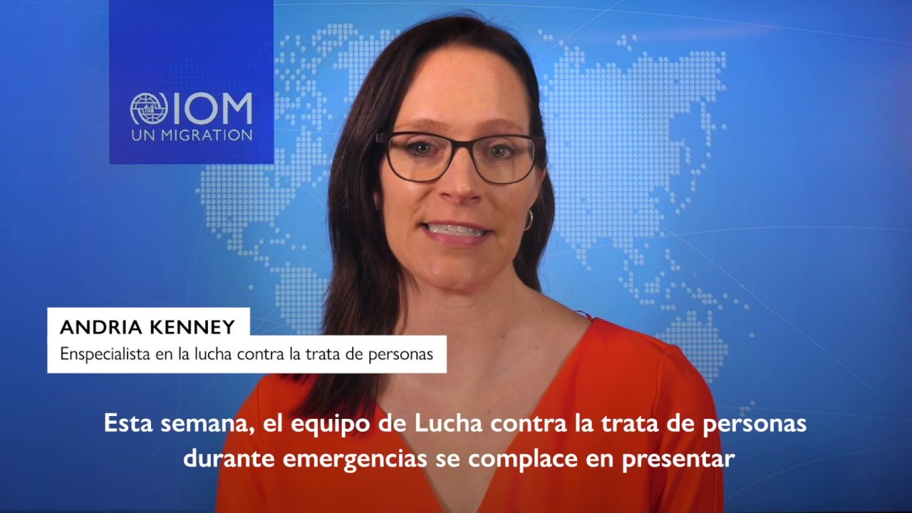 Introducing IOM's Counter Trafficking in Humanitarian Settings e-learning course, Spanish