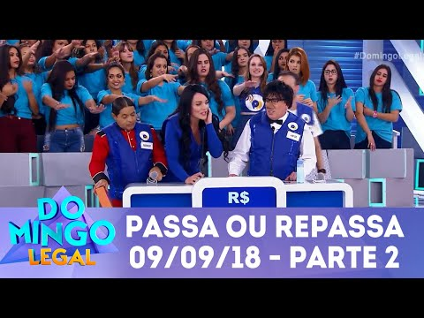 Passa ou Repassa - Parte 2 | Domingo Legal (09/09/18)