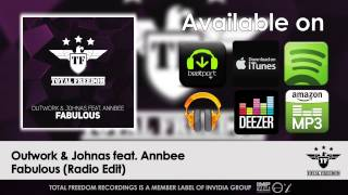 Outwork & Johnas feat  Annbee - Fabulous (Radio Edit)