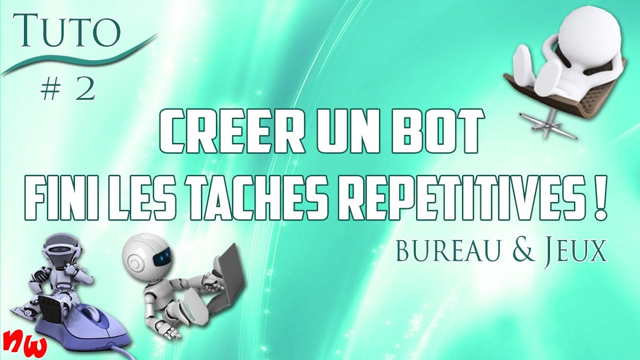 [Tuto] Créer un bot et fini les tâches répétitives ! Bureau & Jeux | Super Macro #2