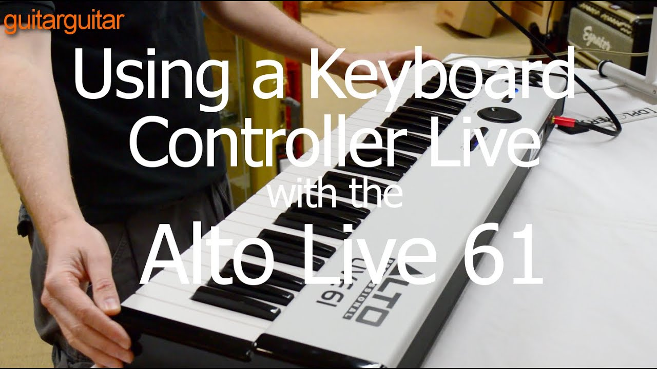 Using a Keyboard Controller Live - Alto Live 61