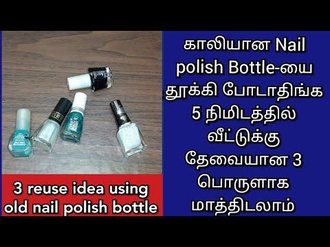 காலியான Nail polish Bottle யை தூக்கி போடாதிங்க இப்படி வீட்டுக்கு தேவையான 3 பொருளாக செய்து பாருங்க/