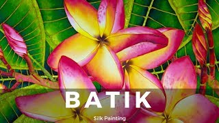 BATIK SILK PAINTING WITH JEAN-BAPTISTE - FINE ART - FRANGIPANI FLOWERS