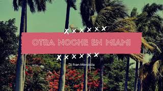 Otra Noche En Miami (Remix Fiestero) Dj Fran Mendoza