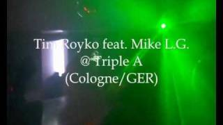 Tim Royko feat. Mike L. G. @ Triple A (Cologne_GER) 17.09.2010