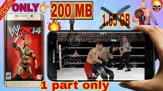 🔥 (200MB)WWE 2K14  Only One File | PPSSPP | Highly Compreesed | Android | 100% Working
