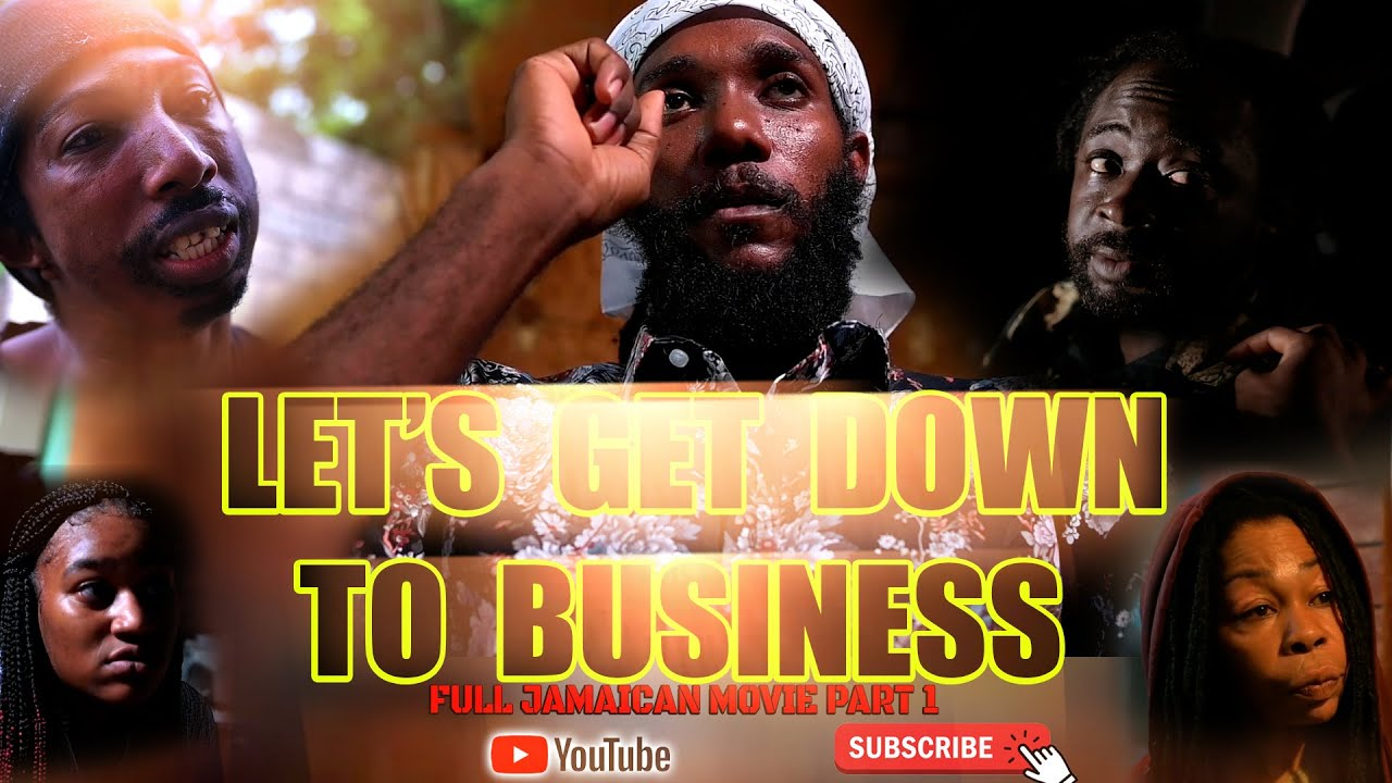 Let's Get  Down To Business (Full Jamaican Movie ) PART ONE