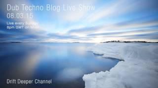 Dub Techno Blog Live Show 034 - Mixlr - 08.03.15