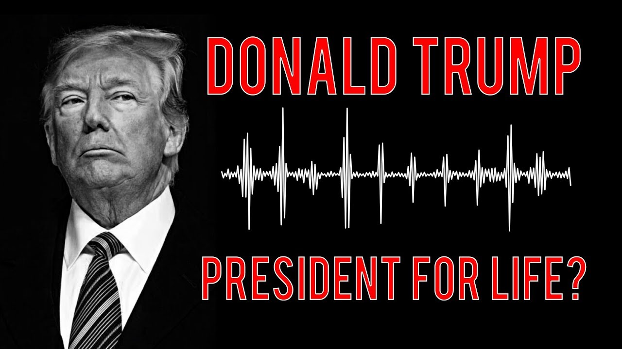 Donald Trump Wants to be President for Life! - YouTube
