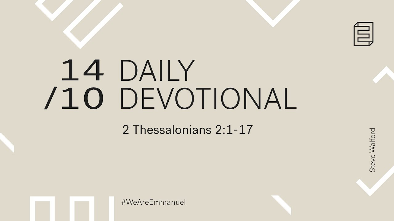 Daily Devotional with Steve Walford // 2 Thessalonians 2:1-17 Cover Image