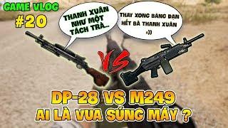 GVlog 20 | DP28 vs M249 ĐÂU LÀ ÔNG TRÙM SÚNG MÁY TRONG PUBG ?