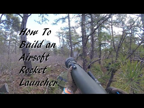 How To Build an Airsoft Rocket Launcher