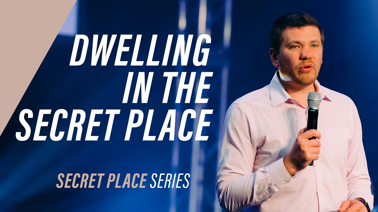 DWELLING IN THE SECRET PLACE | Pastor Ilya