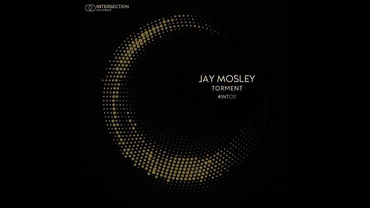 Jay Mosley - Torment (Original Mix)