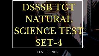 dsssb tgt natural science    test series    set-4