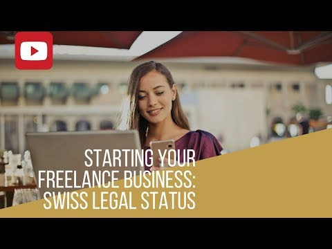 Starting your freelance business: Swiss legal status