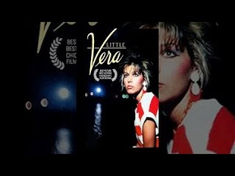 Little Vera (1988) movie - The Best Documentary Ever
