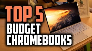 Best Budget Chromebooks in 2019 [For Students, Business & Travel]