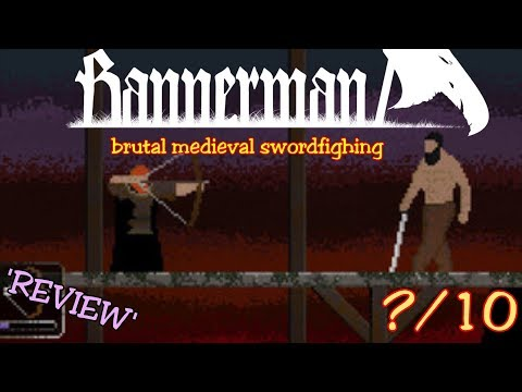 Bannerman Pc Game Review Brutal Medieval Combat , Best Indie Game Of 2017?