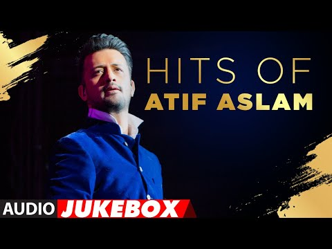 Hits Of Atif Aslam  Audio Jukebox  Best Of Atif Aslam Romantic Songs  T-series