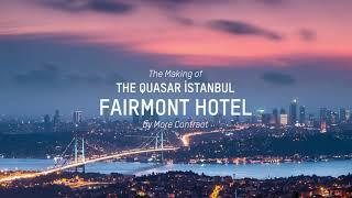 Making of Fairmont Quasar Istanbul