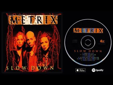 Metrix - Slow Down (Full Maxi Single)