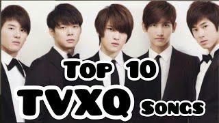 MY TOP 10 TVXQ / DBSK SONGS (10 LAGU TVXQ / DBSK TERBAIK) | Top K-Pop Version