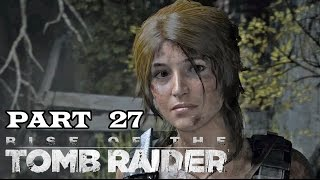 [27] Rise Of The Tomb Raider PC - Blowing Up The Acropolis - Let