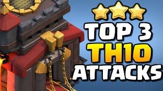 TOP 3 TH10 Attack Strategies!! *Clash of Clans* CoC 3 Star Attacks!