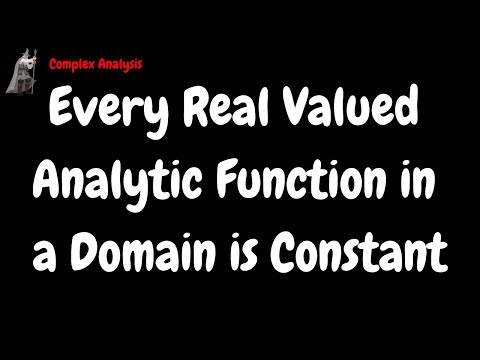 Every Real-Valued Analytic Function in a Domain is Constant Proof