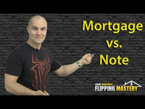 Flipping Houses | Understanding a Mortgage And a Note