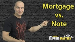 Understanding a Mortgage And a Note When Flipping Houses