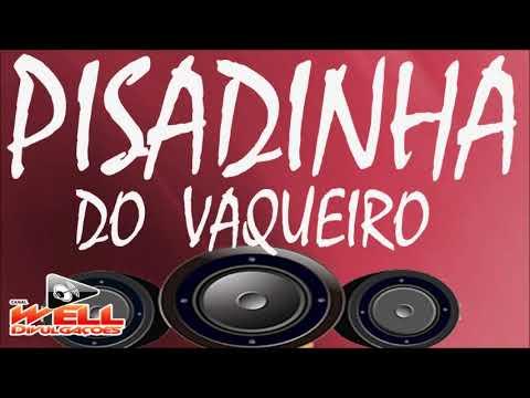 PISADINHA DO VAQUEIRO - O PIPOCO DAS VAQUEJADAS JUNHO 2019