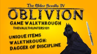 Oblivion: Unique Weapons Walkthrough - Dagger Of Discipline