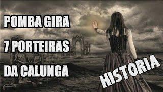A HISTORIA DA POMBA GIRA 7 PORTEIRAS DA CALUNGA