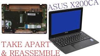 ASUS X200CA Take Apart and ReAssembly (Nothing Left)