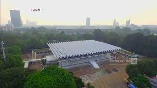 Istora Senayan Berbenah, Kian Canggih & Modern   Jelang Asian Games 2018