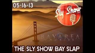 The Sly Show Bay Slap (05-16-13) [BayAreaCompass]