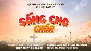 HTTL TAM KỲ - Chương trình thờ phượng Chúa - 05/09/2021