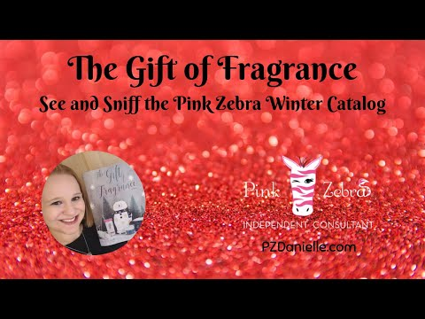 The Gift Of Fragrance - Pink Zebra 2019/2020 Winter Catalog