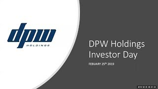 DPW Holdings Investor Day 2019 - 01 DPW Holdings Inc