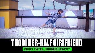 Thodi der Half Girlfriend Dance choreography | lyrical feel