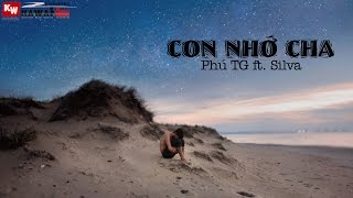 Con Nhớ Cha - Phú TG ft. Silva [ Video Lyrics ]