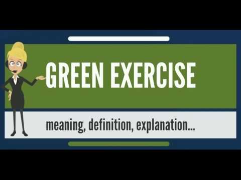 what-is-green-exercise?-what-does-green-exercise-mean?-green-exercise-meaning-&-explanation