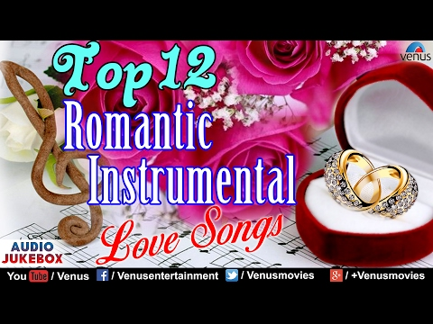 top-12---romantic-instrumental-:-hindi-love-songs-|-audio-jukebox-|-best-instrumental-music
