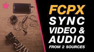 Final Cut Pro X: Audio & Video Sync Tutorial for Beginners Learning to Edit