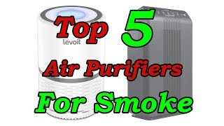 Top 5 Best Air Purifiers For Cigarette Smoke Removal And Smelly Odors 2018